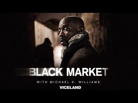 Black Market with Michael K Williams