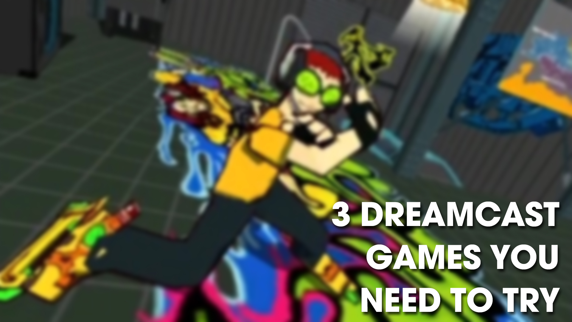 Scott Tumilty: 3 Dreamcast Games You NEED To Try