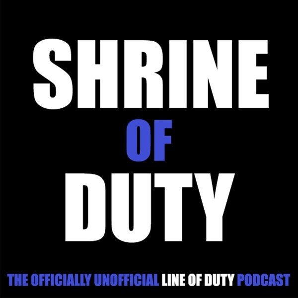 Shrine Of Duty is the unofficial Line of Duty podcast