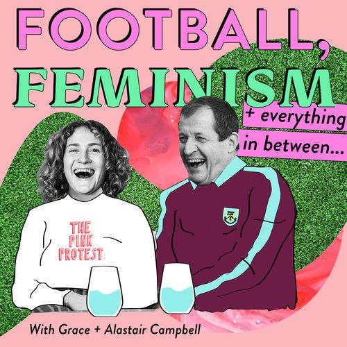Football, Feminism + Everything In Between